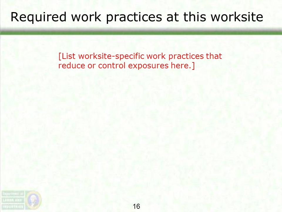 Required work practices at this worksite