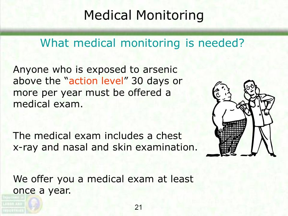 What medical monitoring is needed