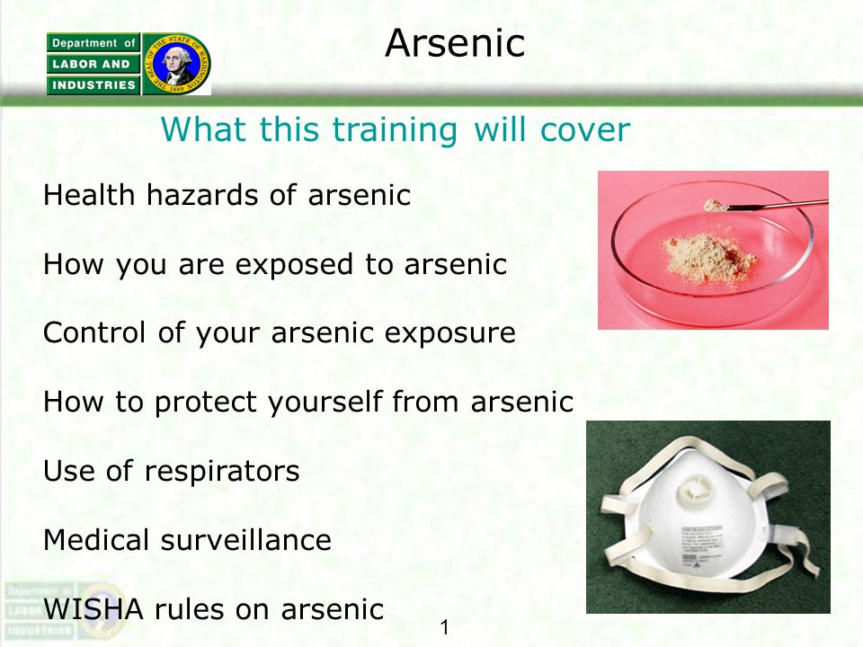 Arsenic What this training will cover Health hazards of arsenic