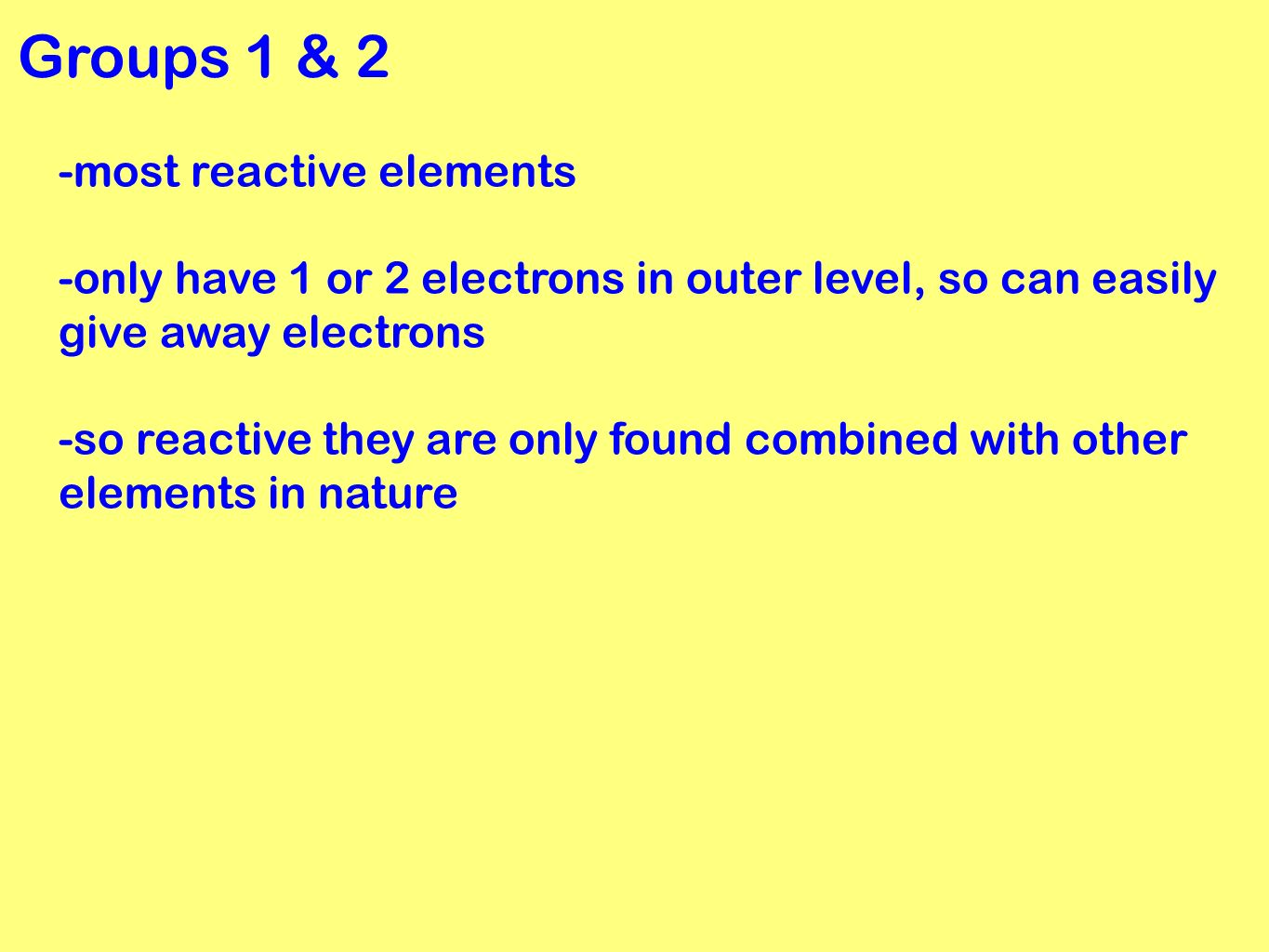 Periodic table grouping elements ppt video online download groups 1 2 most reactive elements gamestrikefo Gallery