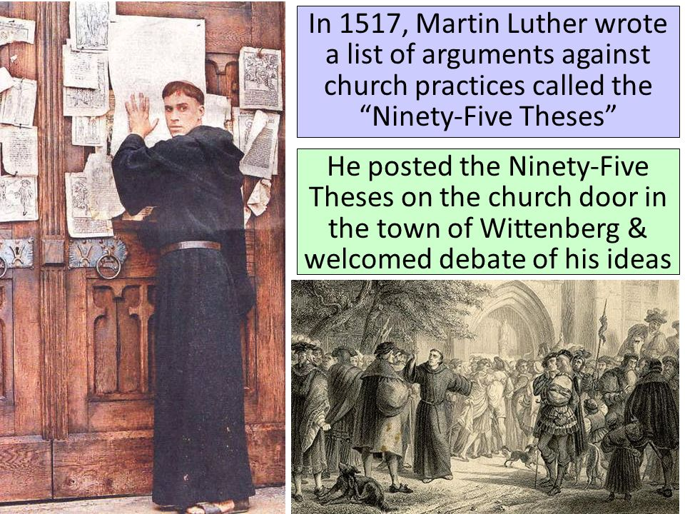 "ninety five theses list On oct 31, 1517, martin luther nailed a list of grievances against the catholic church onto the door of a chapel in wittenberg, germany his ""ninety-five theses"" became the catalyst for the protestant reformation."