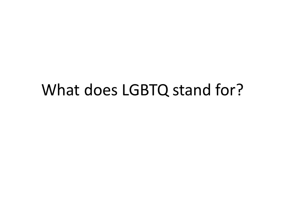 What does LGBTQ stand for?
