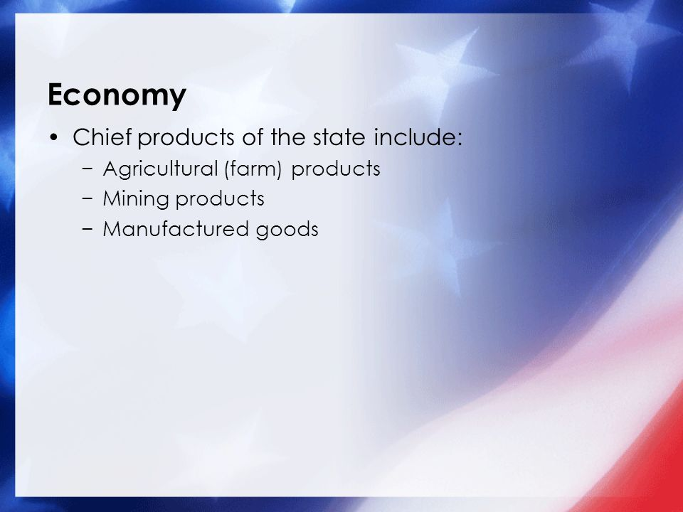 Economy Chief products of the state include: