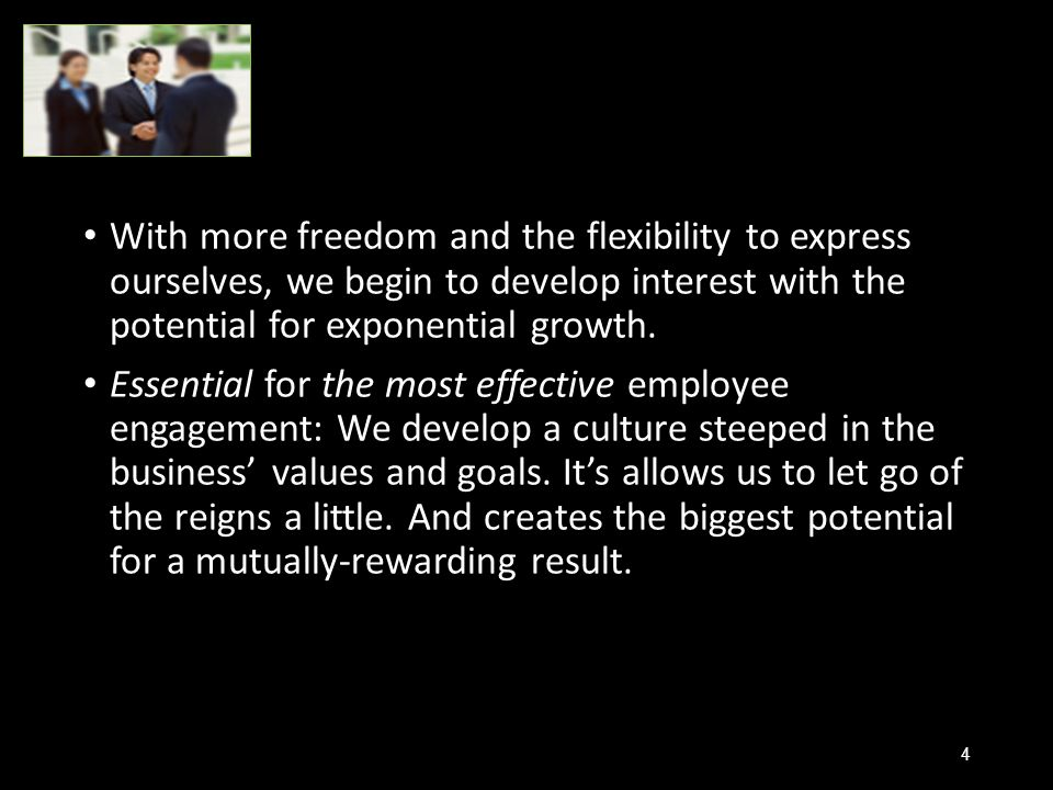With more freedom and the flexibility to express ourselves, we begin to develop interest with the potential for exponential growth.