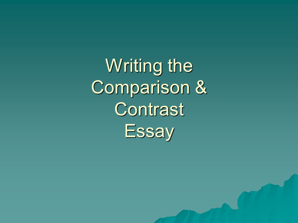 Comparisons and contrast essay