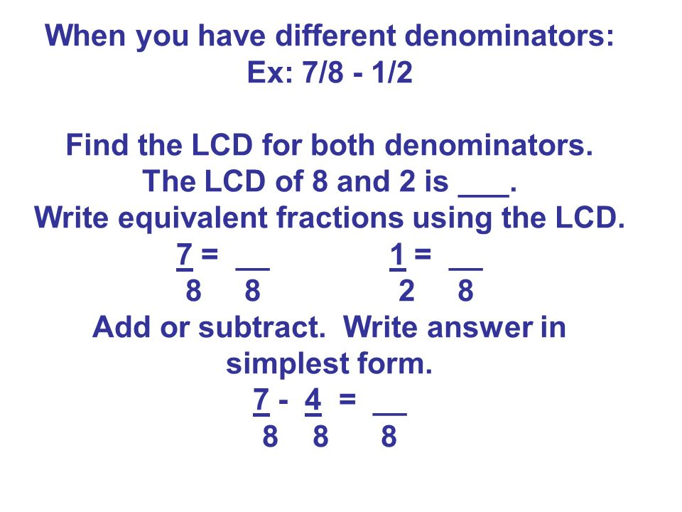 Adding and Subtracting Fraction Notes 10/15/09 Ex: 1/8 + 3/8 If ...