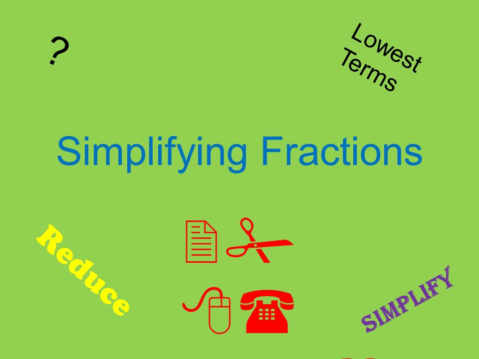 Simplifying Fractions  sc 1 st  SlidePlayer & Simplifying Fractions - ppt video online download