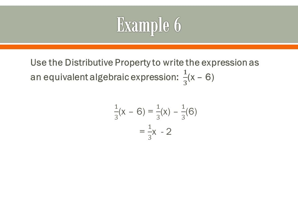 How do use the distributive property to write the expression without parentheses?