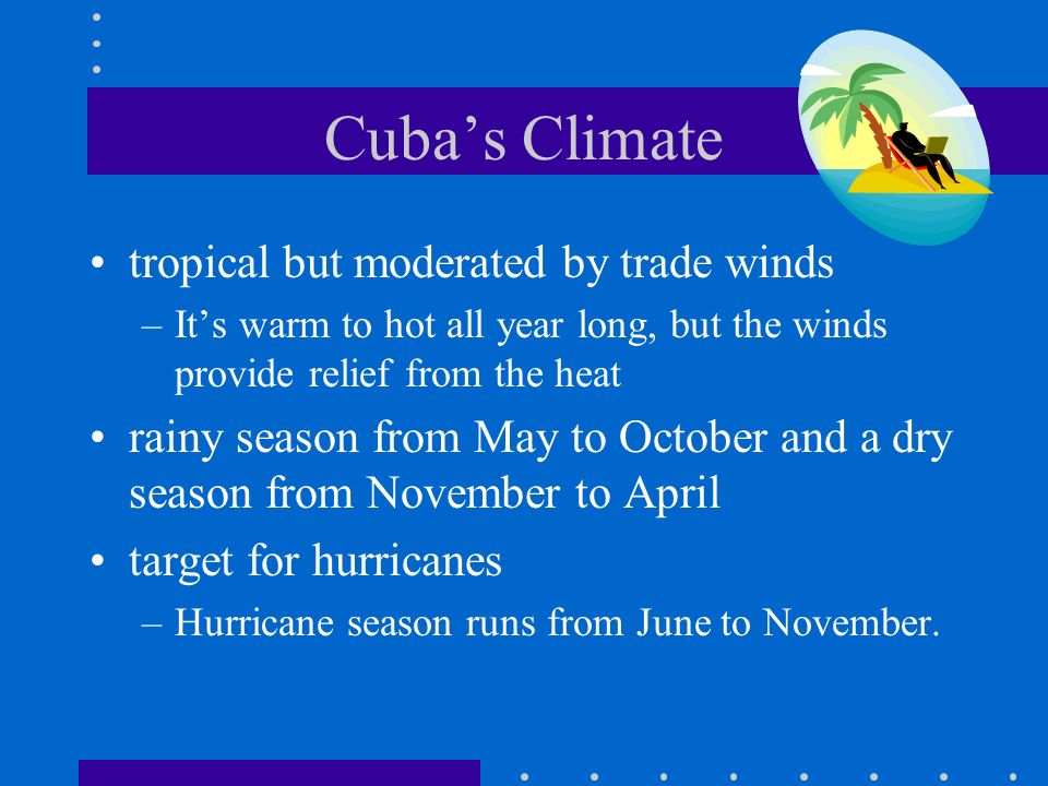 climate land and resources of cuba Latin america• how do location, climate, and natural resources affect where people live and how they trade in latin america• let's take a closer look at mexico, venezuela, brazil, & cuba let's take a closer look at mexico, venezuela, brazil, & cuba.