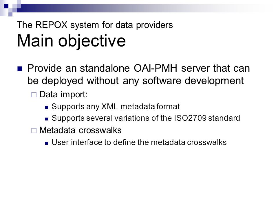 The REPOX system for data providers Main objective