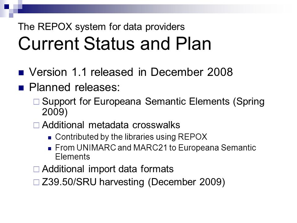 The REPOX system for data providers Current Status and Plan