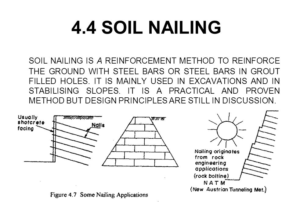 44 Soil Nailing Soil Nailing Is A Reinforcement Method To Reinforce