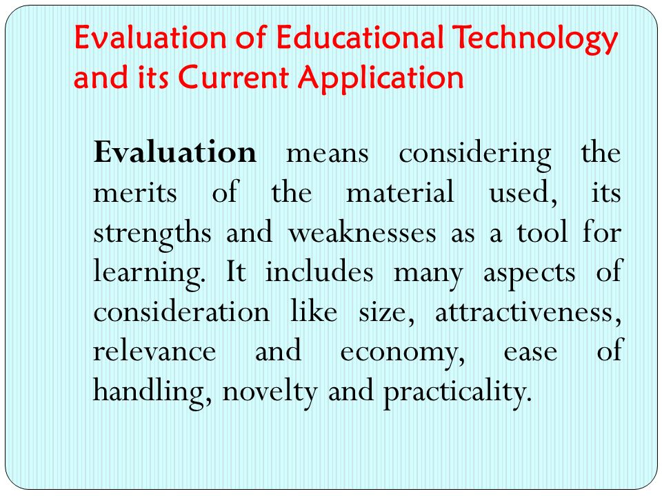 Evaluation of Educational Technology and its Current Application