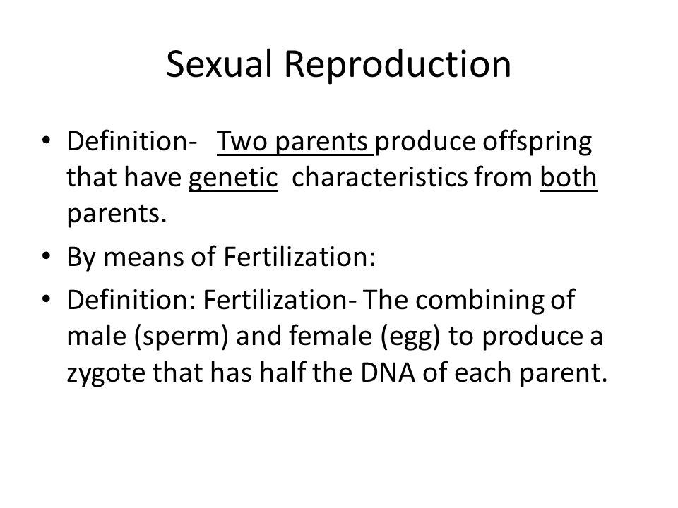 Definition asexual reproduction ppt download sexual reproduction definition two parents produce offspring that have genetic characteristics from both parents voltagebd Choice Image
