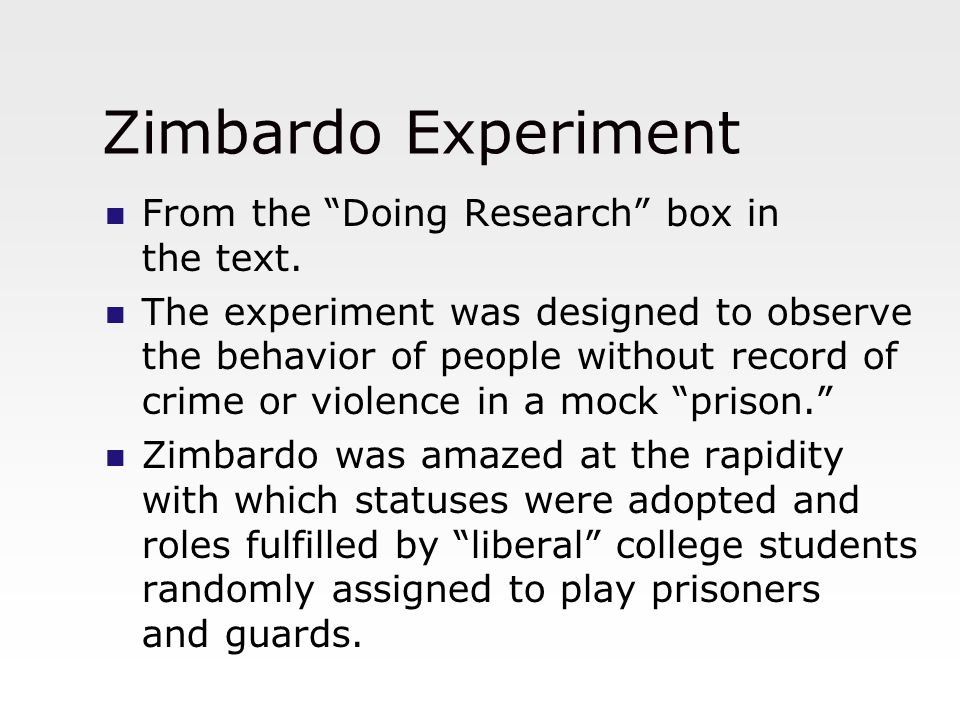 Zimbardo Experiment From the Doing Research box in the text.