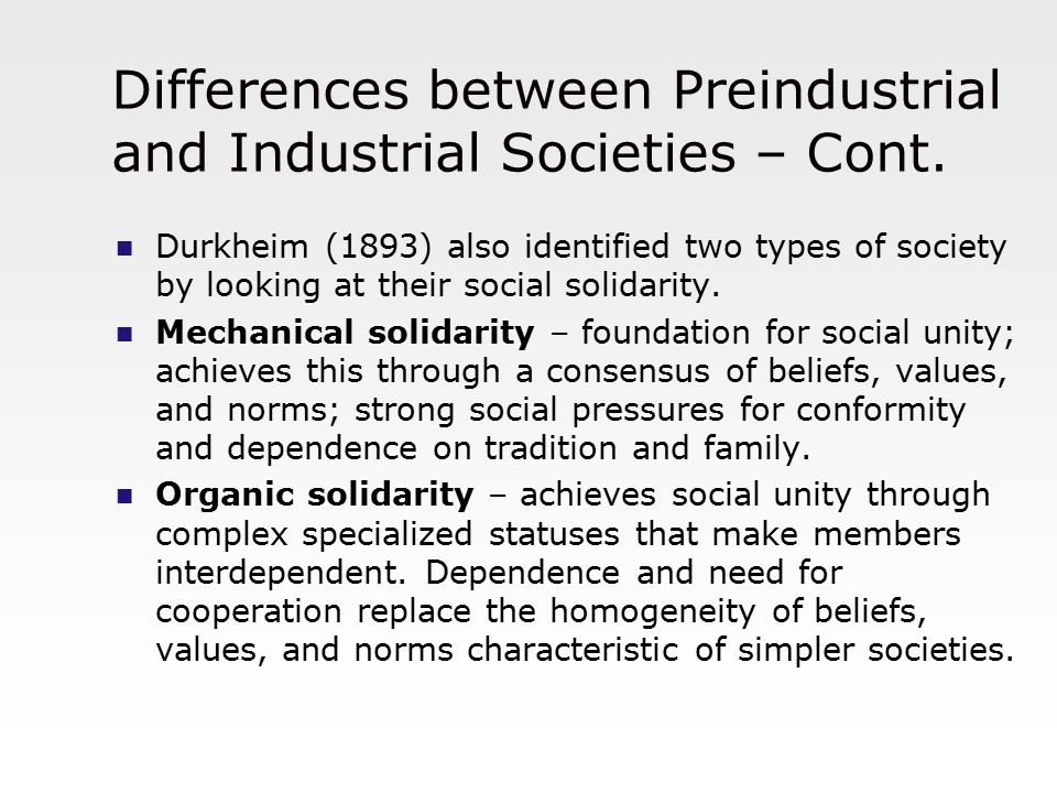 Differences between Preindustrial and Industrial Societies – Cont.