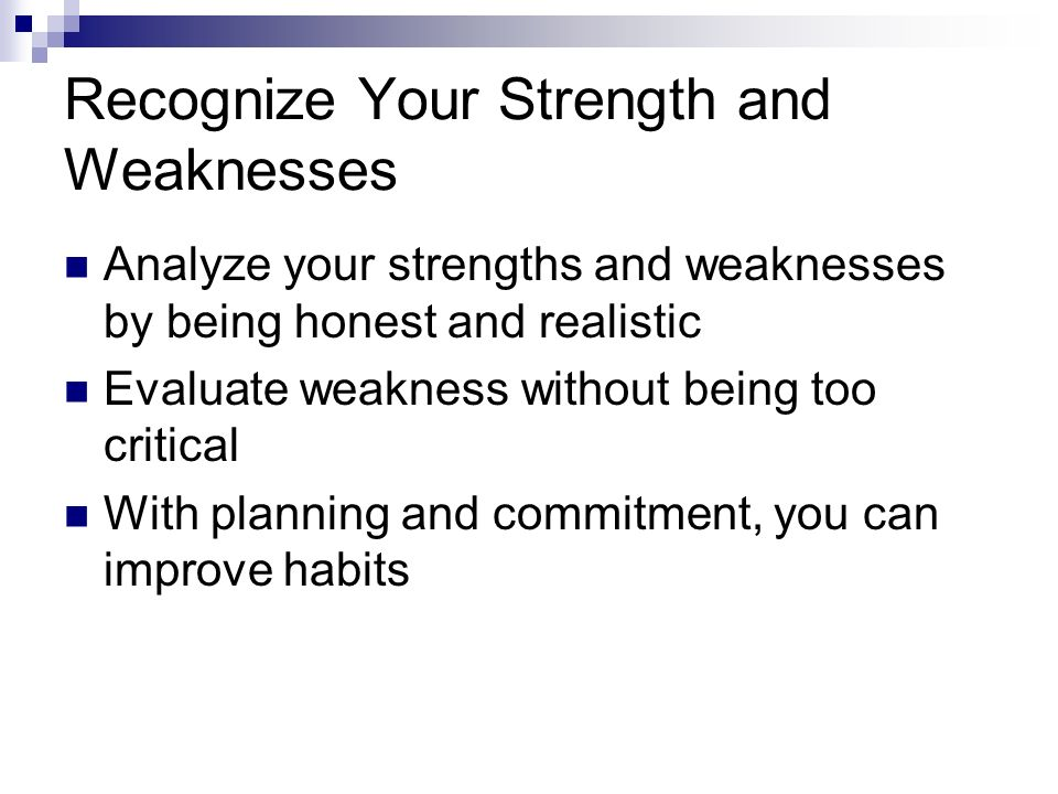 Recognize Your Strength and Weaknesses