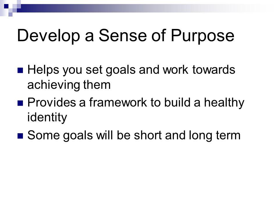 Develop a Sense of Purpose