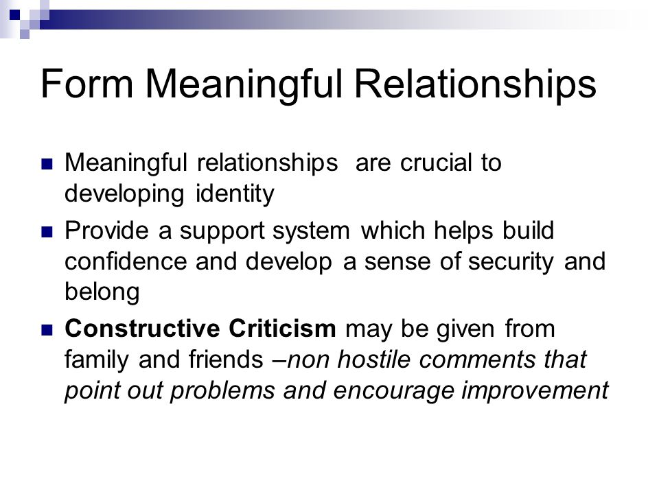 Form Meaningful Relationships