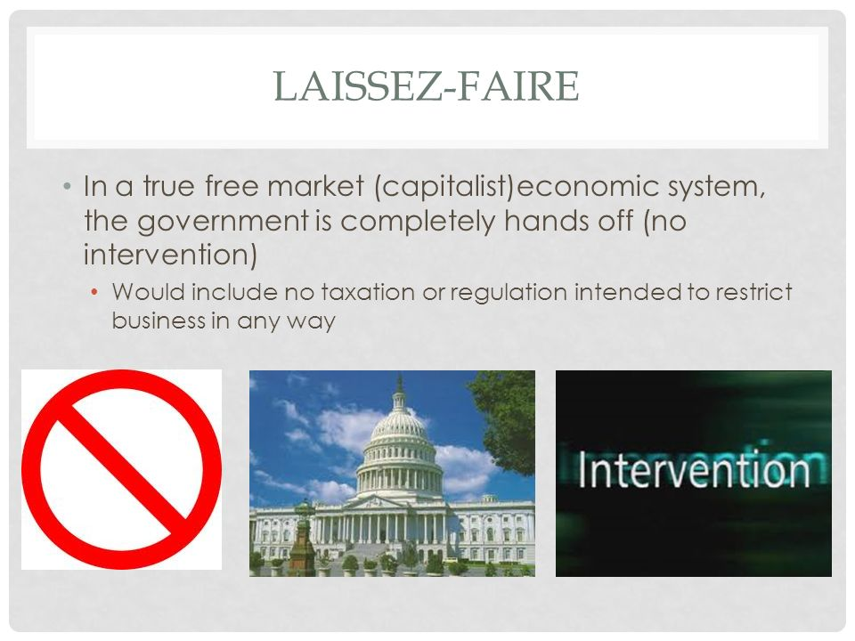 laissez faire vs government intervention essay More essay examples on government rubric therefore, even assuming that there are other forces, outside of government intervention, that are at work in a laissez faire structure, it is reasonable to believe that under the current circumstances, laissez faire structure would be the better one to implement because of the recent market crashes.