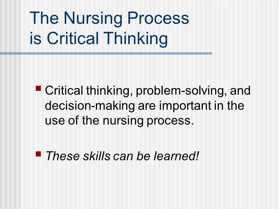 critical thinking is crucial british journal of nursing Critical thinking disposition and  , the crucial role of turnover intentions in  british journal of nursing, 11.