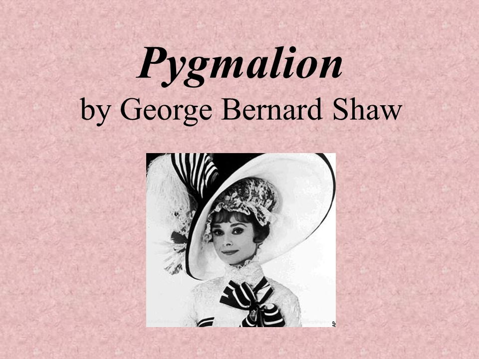 an analysis of the play pygmalion by george bernard shaw The play pygmalion by george bernard shaw is about how a poor simple woman is taught how to become an  introduction and short analysis of the main character.