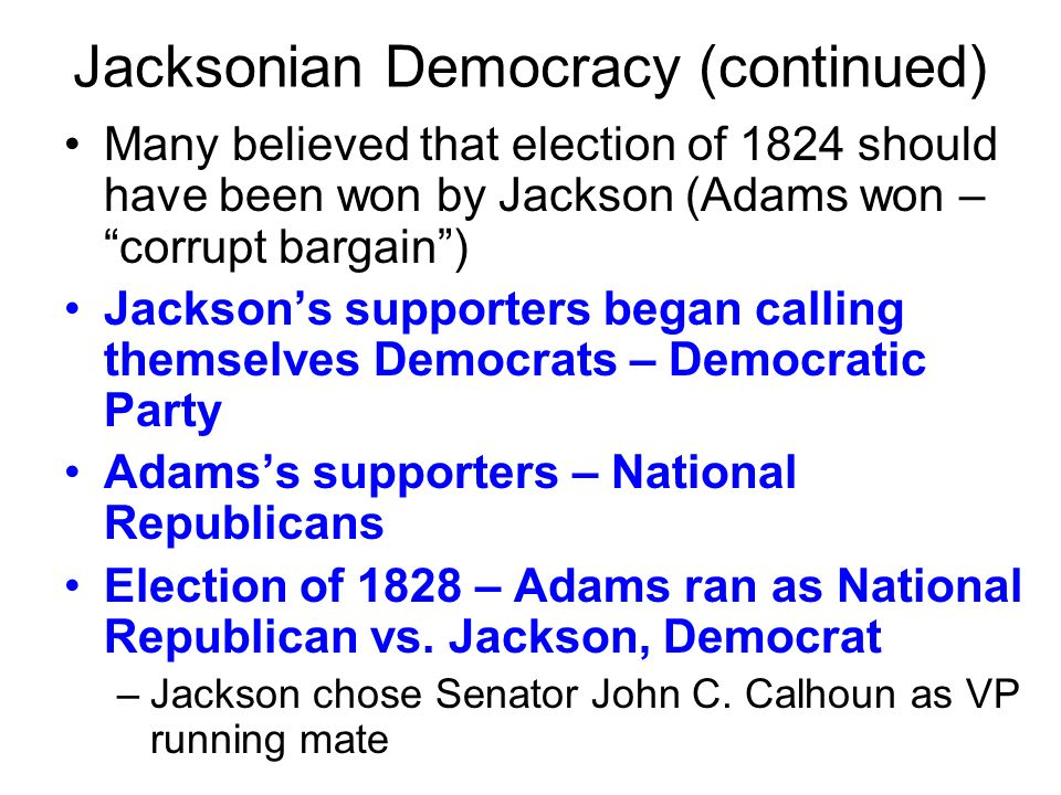 jacksonian democrats view themselves There's no denying andrew jackson's democratic commitment to increase the   an elitist who had no respect for the common man or his political views—a man  who  about the self-interested priorities that tied jackson's supporters together.