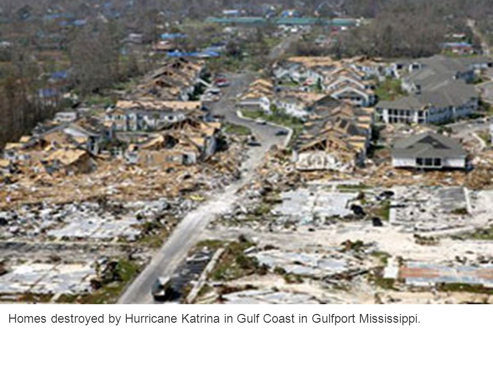 Natural disasters strike the earth ppt download for Home builders in gulfport ms