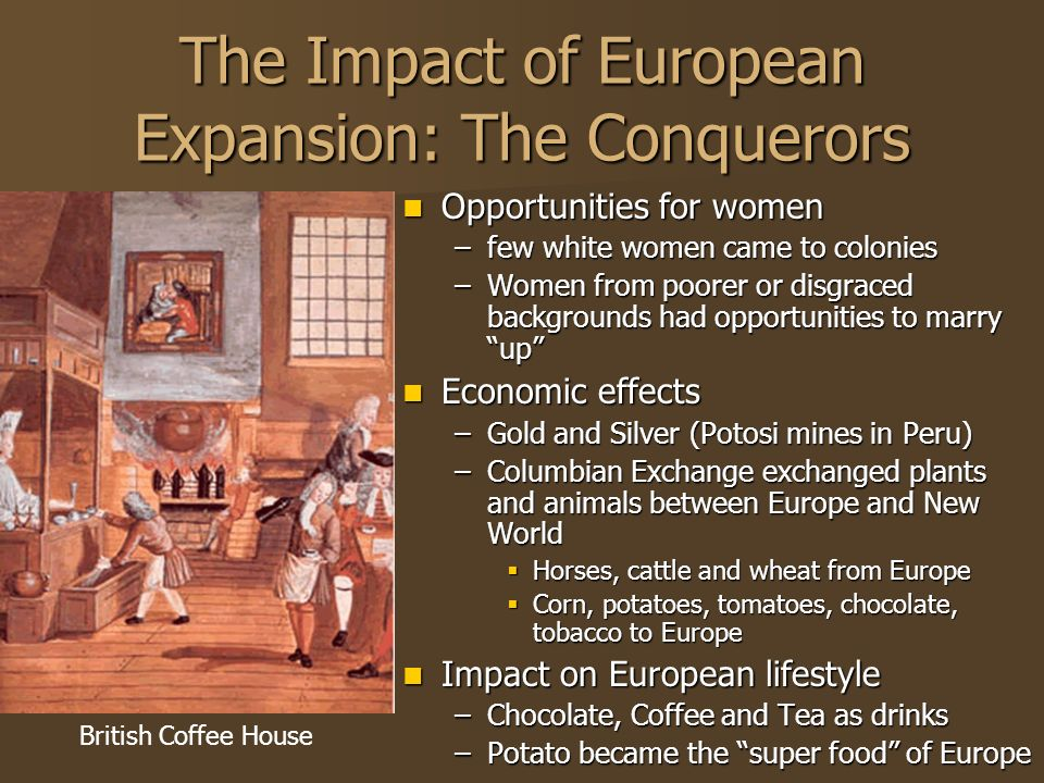 the european expansion and its impact As the european nations enriched what were the effects of the european age of exploration a: european expansion and colonialism was fueled by advances.
