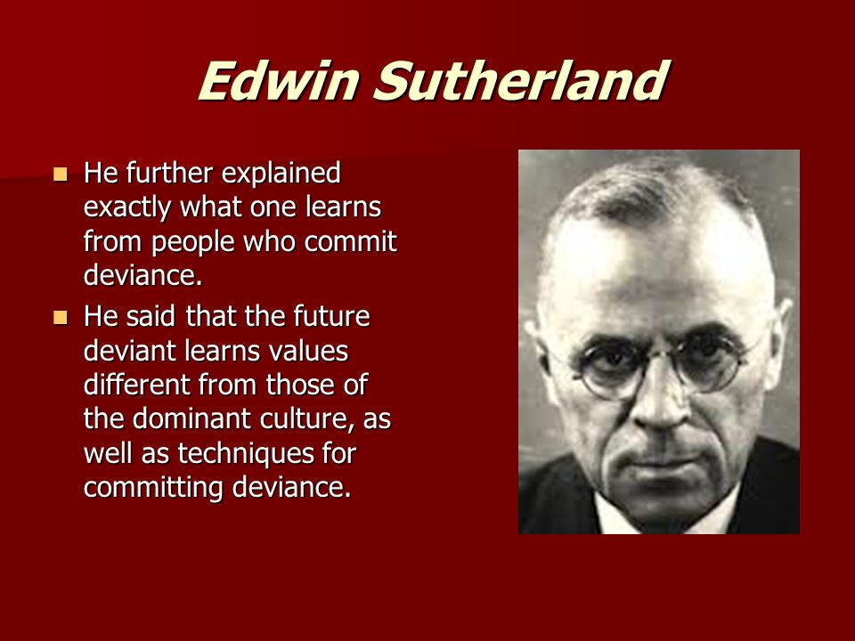edwin sutherland theory The author received his phd in sociology from indiana university where he  studied under the late dr edwin h sutherland he has held academic positions  at.