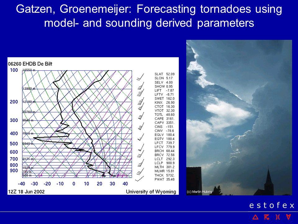 Gatzen, Groenemeijer: Forecasting tornadoes using model- and sounding derived parameters