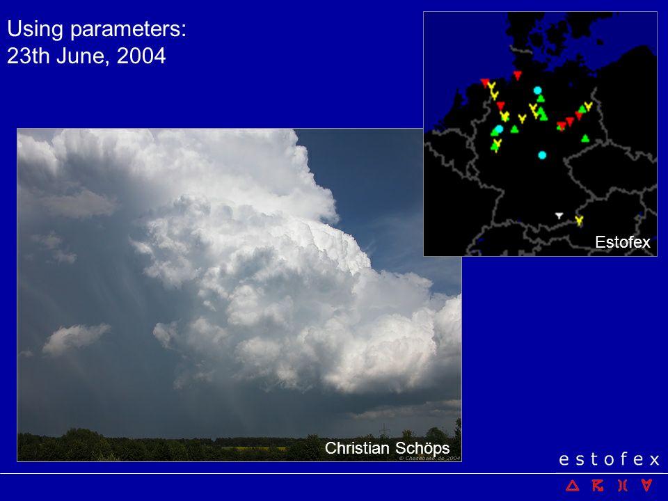Using parameters: 23th June, 2004 Estofex Christian Schöps