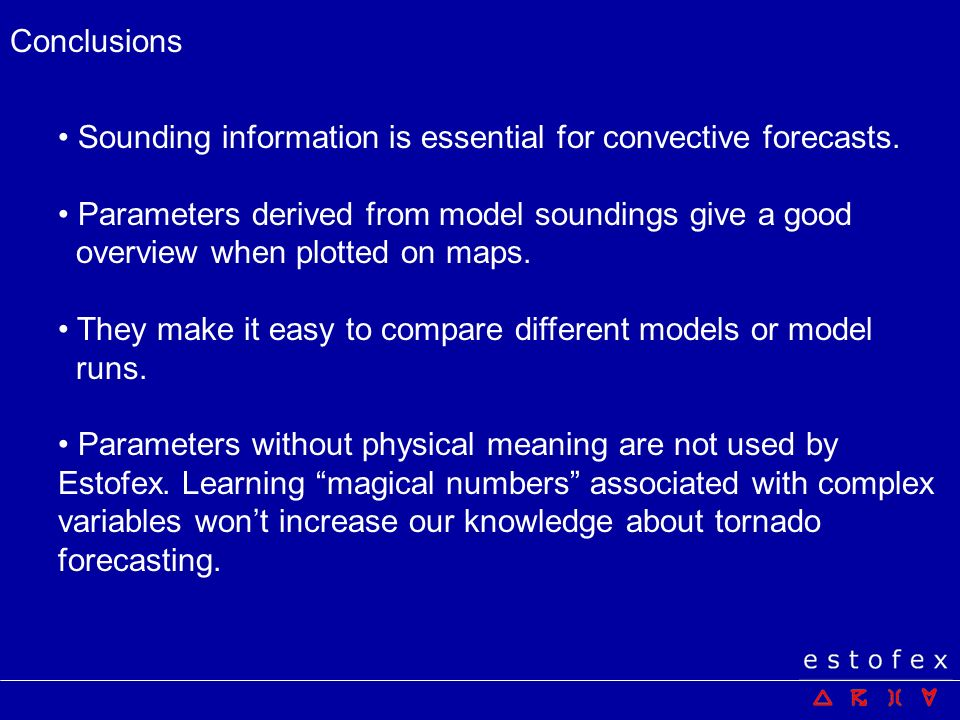 Conclusions Sounding information is essential for convective forecasts.