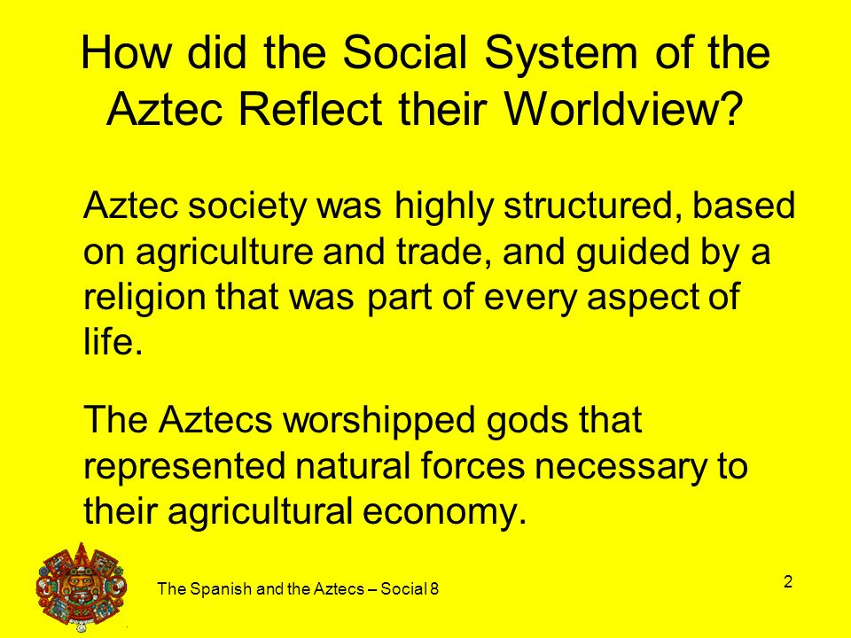 The aztec social hierarchy ppt download 2 how did the social system of the aztec reflect their worldview sciox Image collections