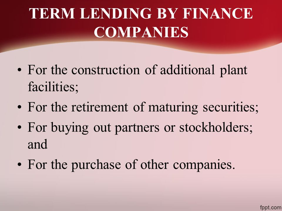 TERM LENDING BY FINANCE COMPANIES