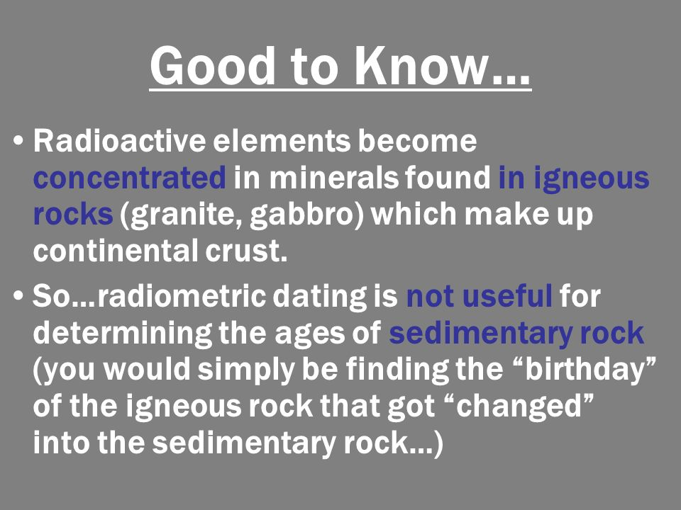 Why are igneous rocks the best type of rock to use for radiometric dating