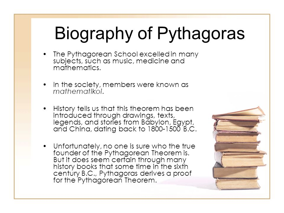 the life of pythagoras the first pure mathematician Associate the mathematician pythagoras with is the pythagorean theorem that describes the relationship of the the sides of a right triangle, which is a^2 + b^2 = c^2 some know him as the first pure mathematician.