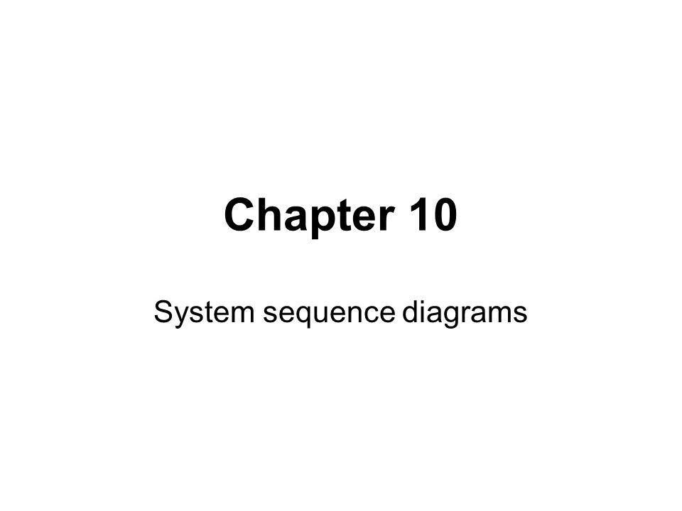 System Sequence Diagrams Ppt Video Online Download