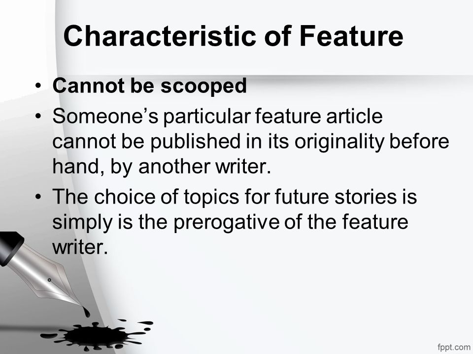 feature writing topics Types of feature stories for journalists and the profile article is one of the staples of feature writing news feature can tackle big, newsy topics while.