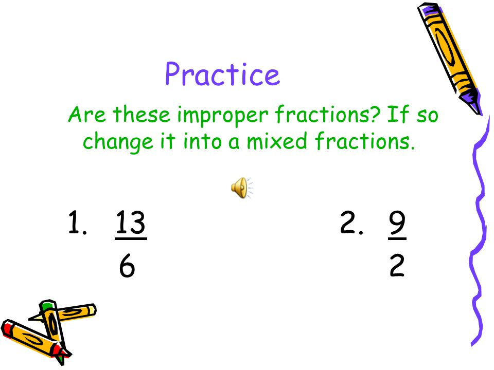 how to make an impropper fraction into a mixed fraction