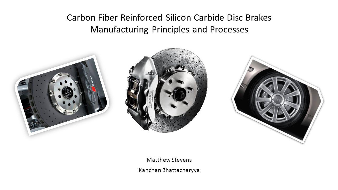 Silicon Carbide Fibers : Carbon fiber reinforced silicon carbide disc brakes ppt