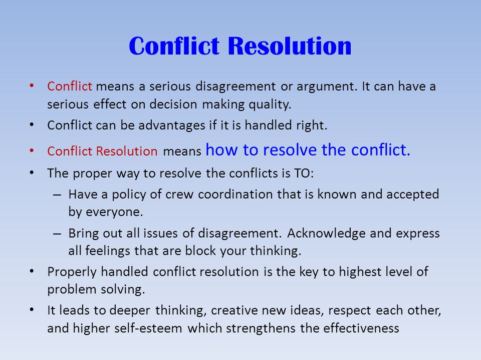 conflict can have a positive outcome Even when the subject matter is difficult, conversations can remain  when your  attention is focused on positive outcomes and benefits, it will.