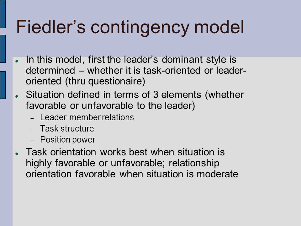fiedlers contingency theory One of the main advantages of the contingency approach is that it lets a company adapt to the needs of a specific project on  theory contingency approach in.