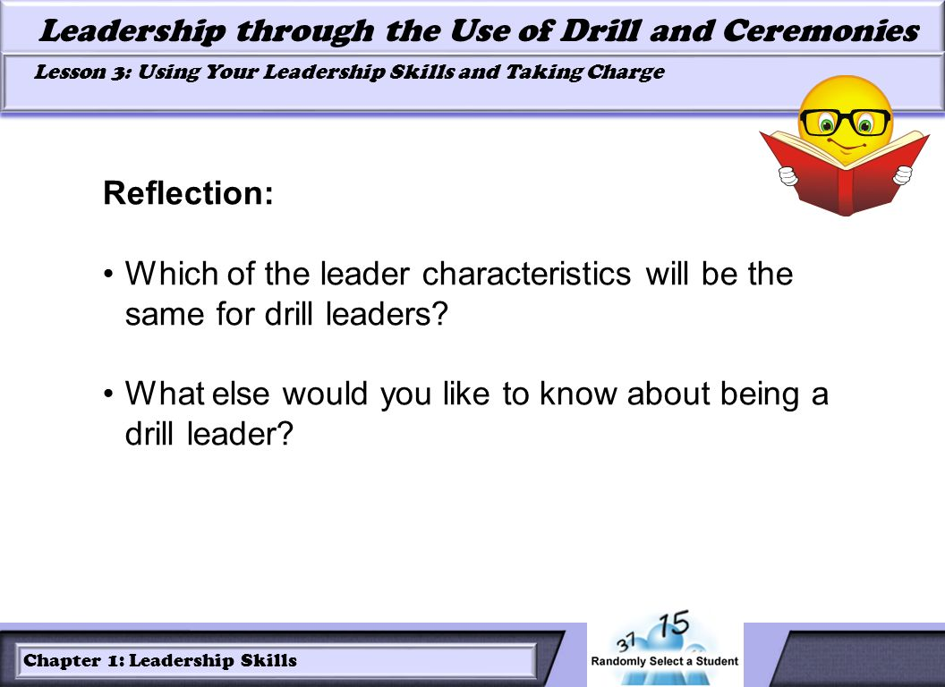 Reflection: Which of the leader characteristics will be the same for drill leaders.