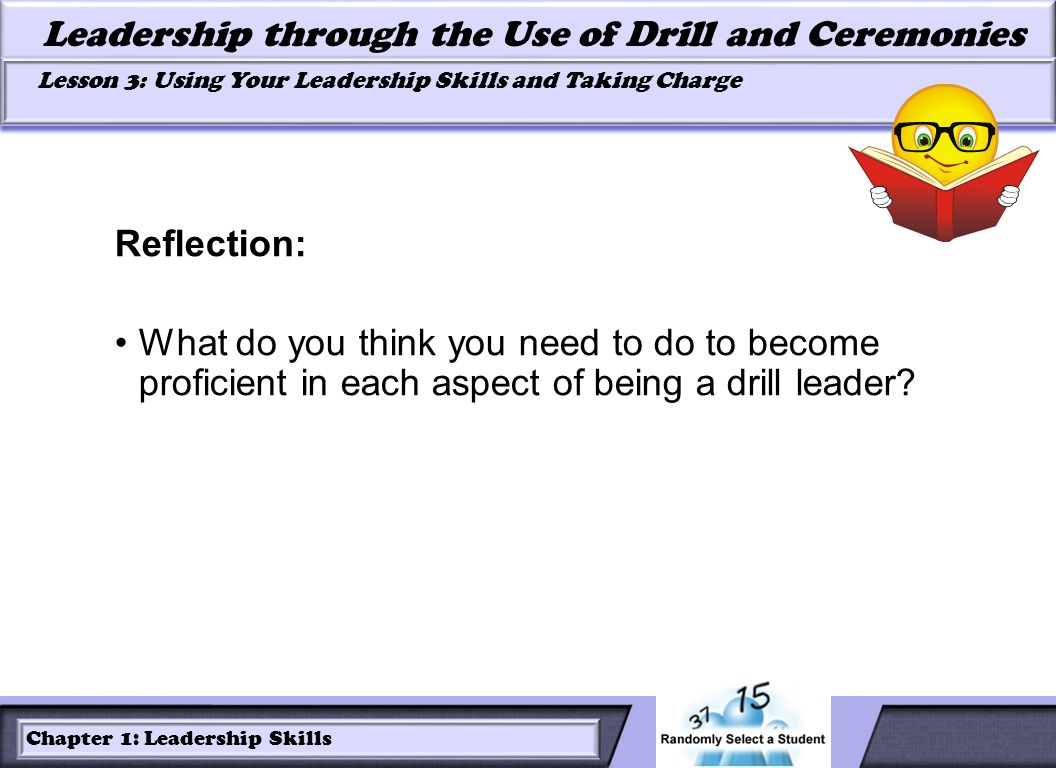 Reflection: What do you think you need to do to become proficient in each aspect of being a drill leader