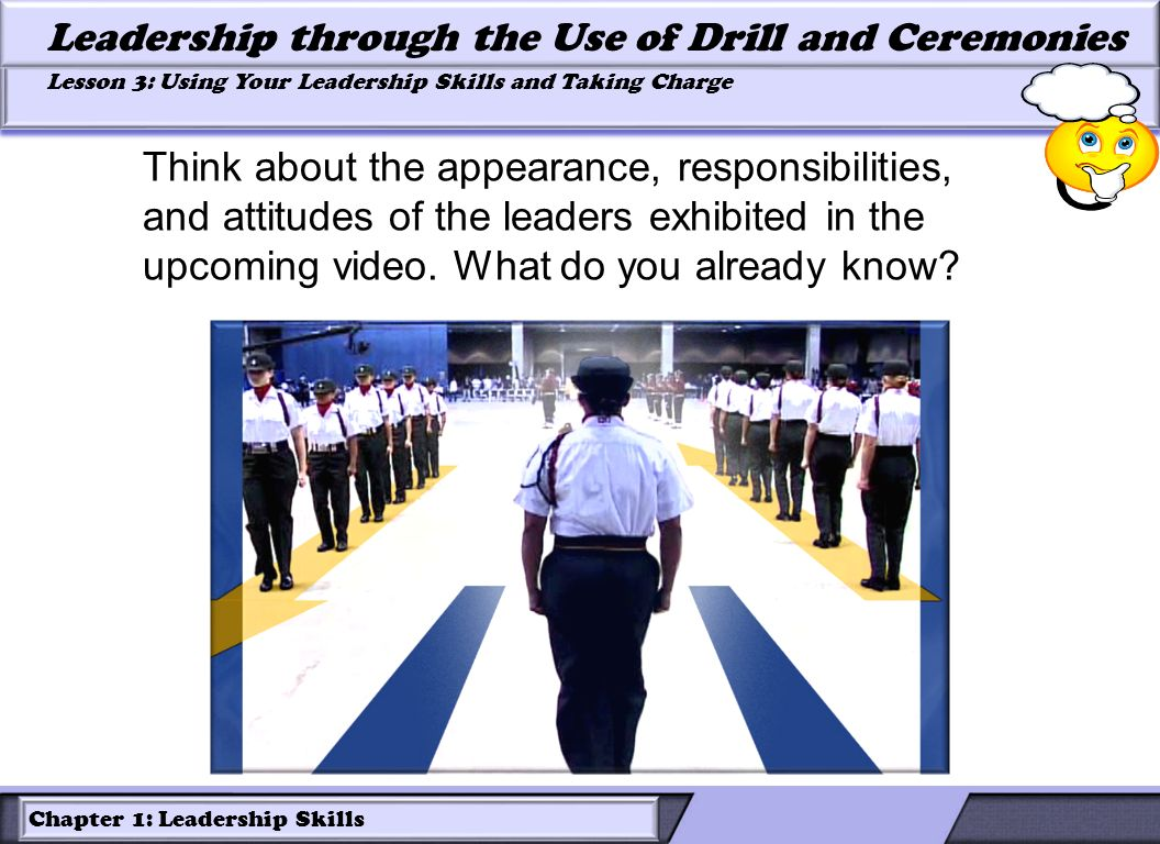 Think about the appearance, responsibilities, and attitudes of the leaders exhibited in the upcoming video.