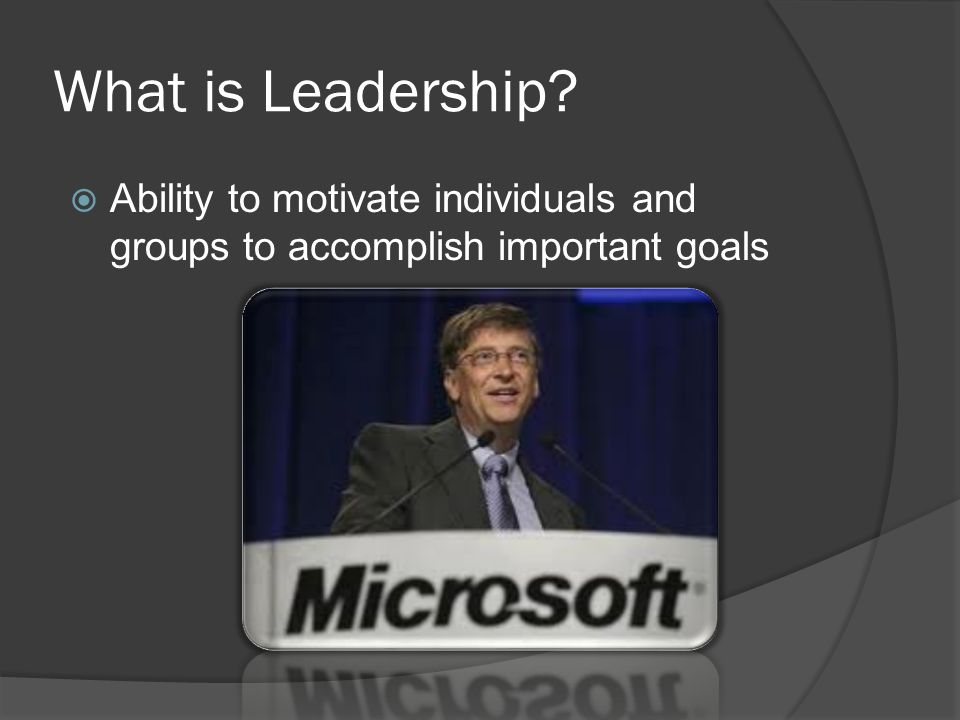 What is Leadership Ability to motivate individuals and groups to accomplish important goals