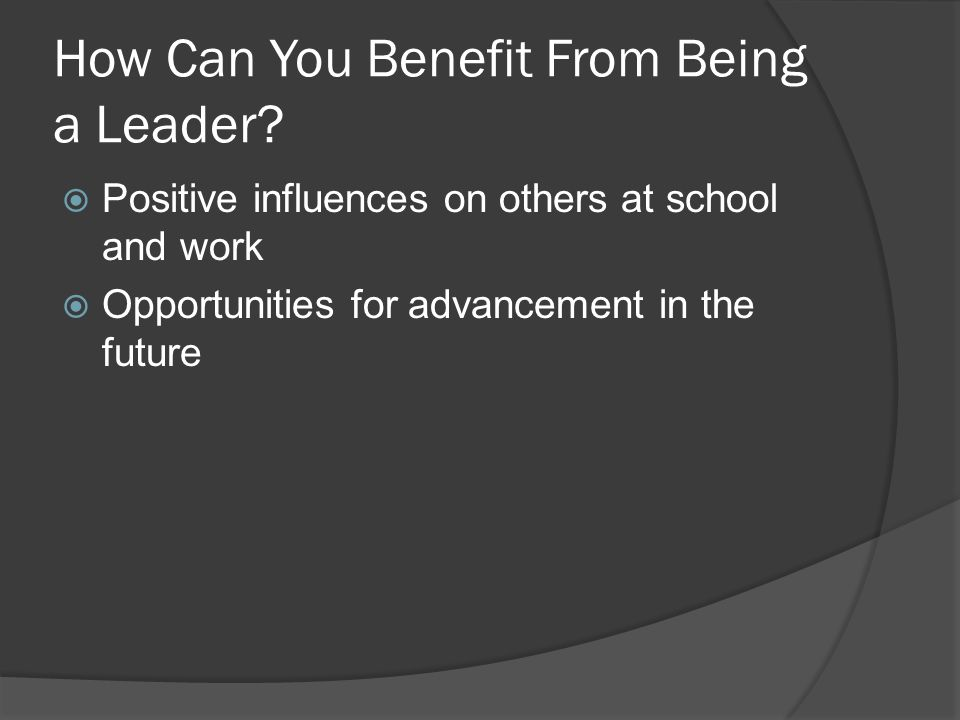 How Can You Benefit From Being a Leader