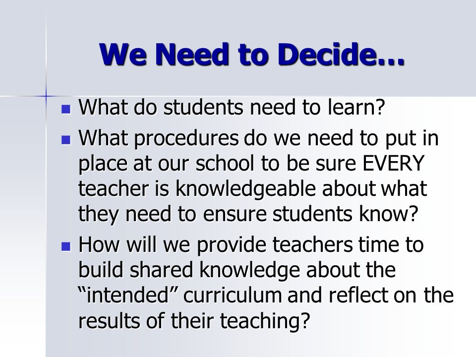 We Need to Decide… What do students need to learn