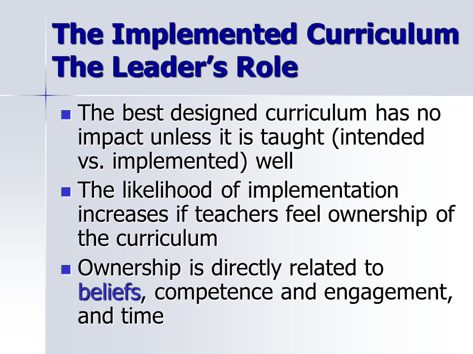 The Implemented Curriculum The Leader's Role